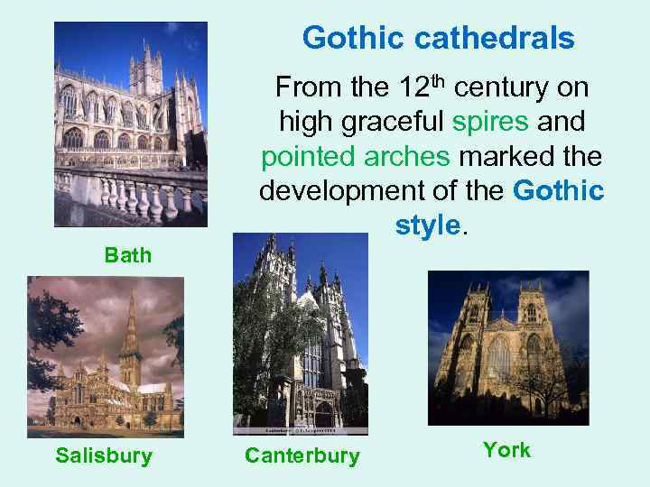 Gothic cathedrals From the 12 th century on high graceful spires and pointed arches