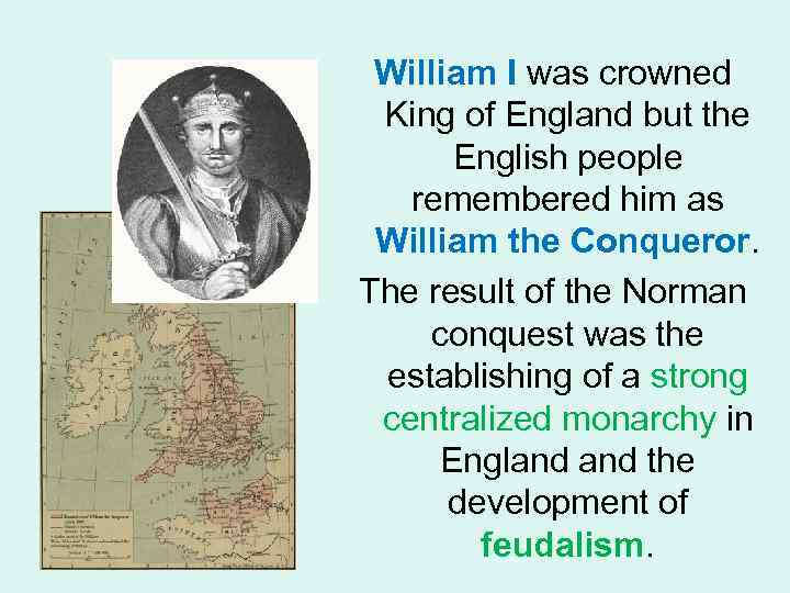 William I was crowned King of England but the English people remembered him as