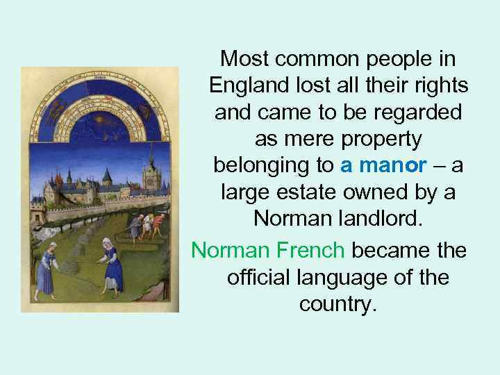Most common people in England lost all their rights and came to be regarded