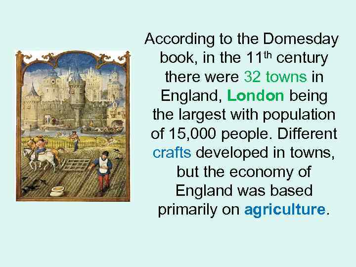 According to the Domesday book, in the 11 th century there were 32 towns