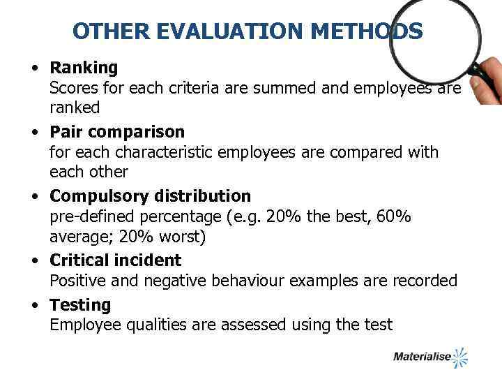 OTHER EVALUATION METHODS • Ranking Scores for each criteria are summed and employees are