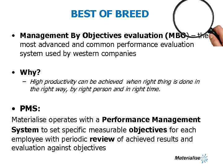 BEST OF BREED • Management By Objectives evaluation (MBO) – the most advanced and
