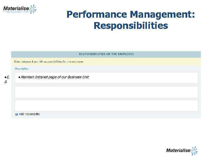 Performance Management: Responsibilities l. E. g. l. Maintain Intranet page of our Business Unit