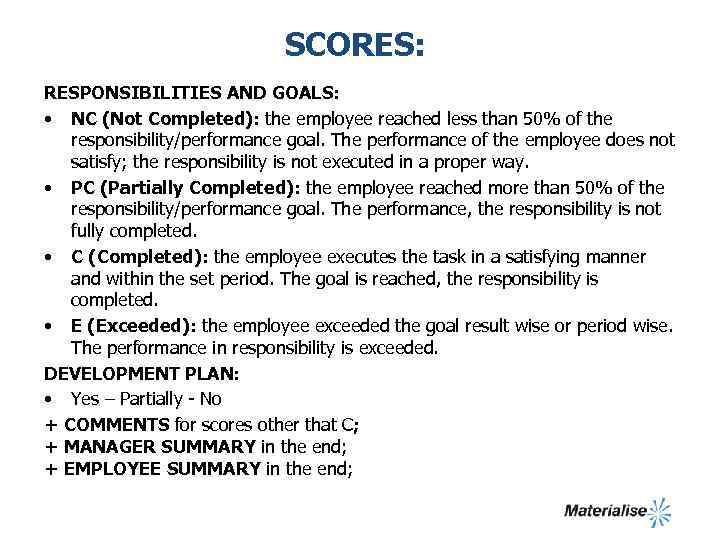 SCORES: RESPONSIBILITIES AND GOALS: • NC (Not Completed): the employee reached less than 50%
