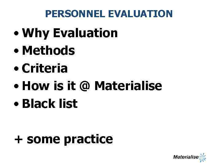 PERSONNEL EVALUATION • Why Evaluation • Methods • Criteria • How is it @