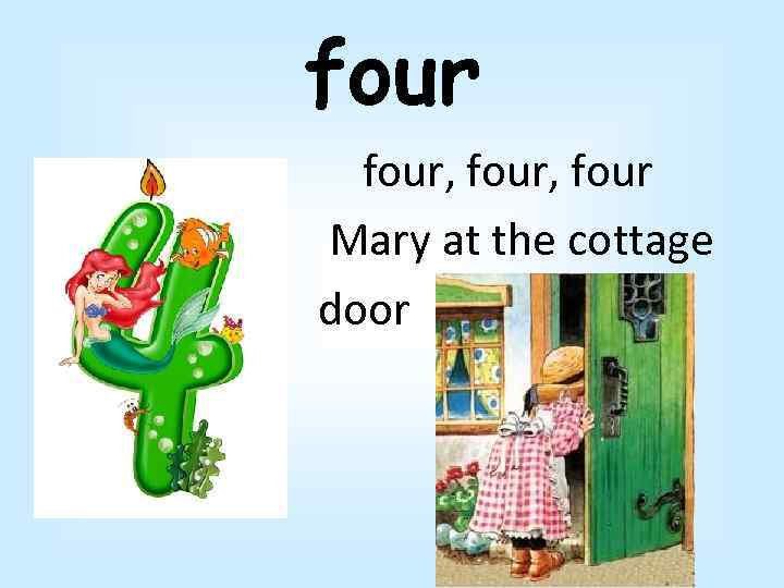 four, four Mary at the cottage door
