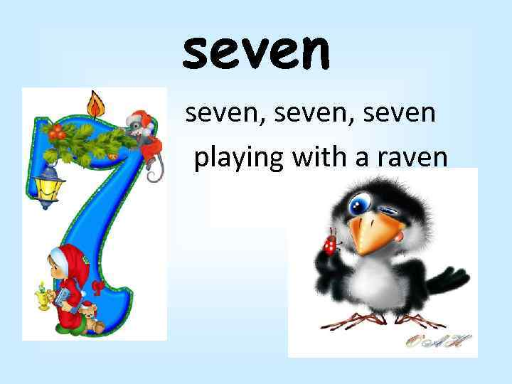 seven, seven playing with a raven