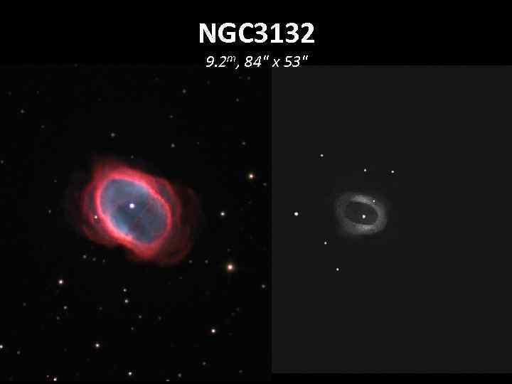NGC 3132 9. 2 m, 84