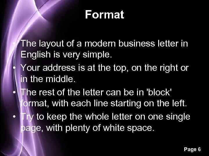 Format • The layout of a modern business letter in English is very simple.