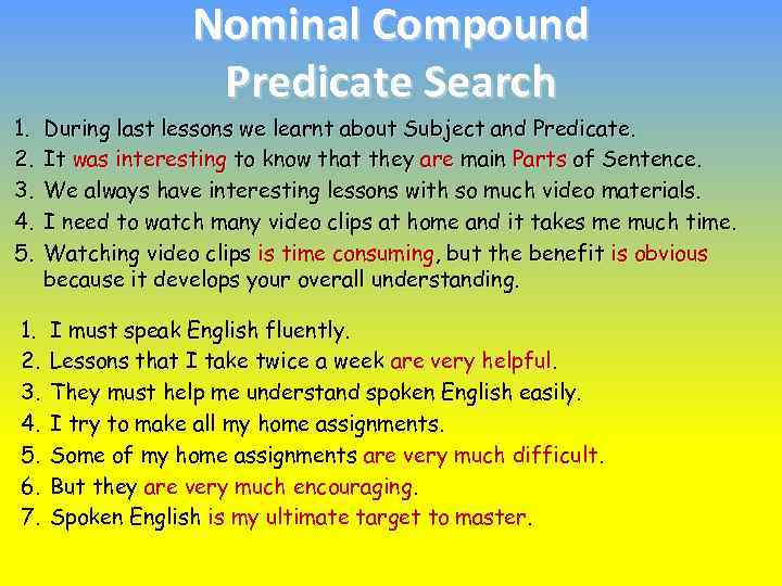 Nominal Compound Predicate Search 1. 2. 3. 4. 5. During last lessons we learnt