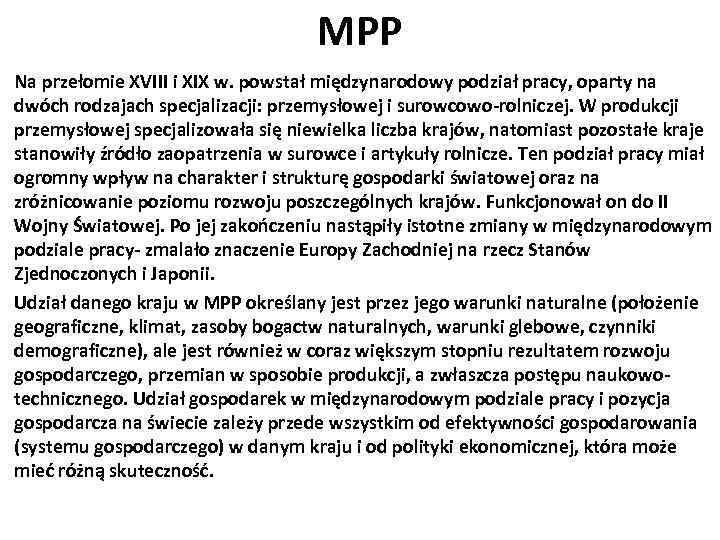 MPP Na przełomie XVIII i XIX w. powstał międzynarodowy podział pracy, oparty na dwóch