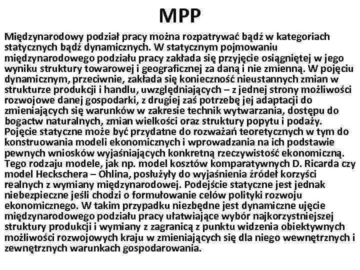 MPP Międzynarodowy podział pracy można rozpatrywać bądź w kategoriach statycznych bądź dynamicznych. W statycznym