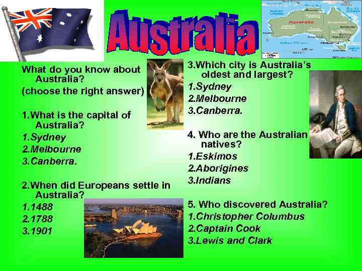 What do you know about Australia? (choose the right answer) 1. What is the
