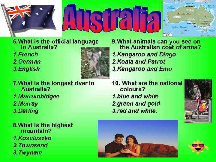 6. What is the official language in Australia? 1. French 2. German 3. English