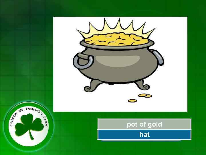 pot of gold hat Try Again
