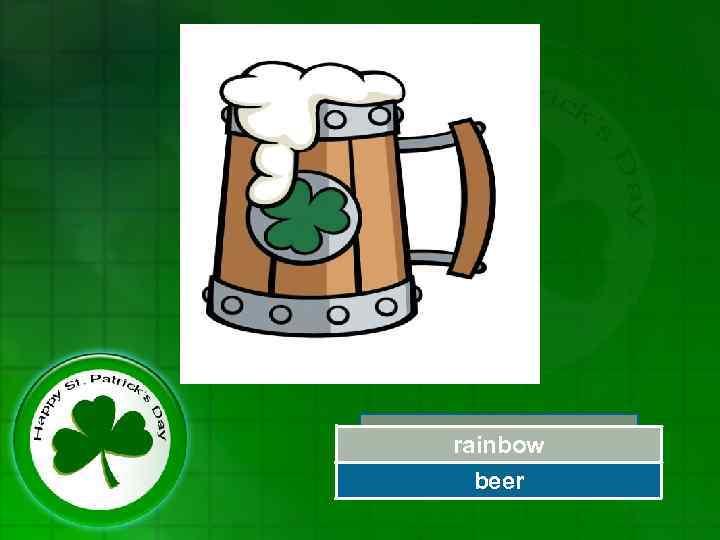 Try Again rainbow Great Job! beer