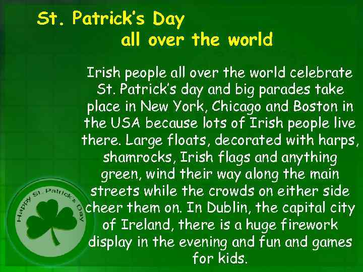 St. Patrick's Day all over the world Irish people all over the world celebrate