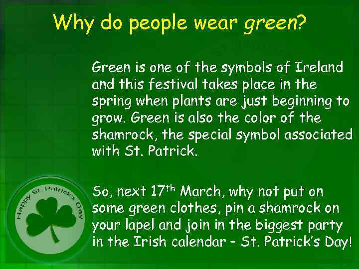 Why do people wear green? Green is one of the symbols of Ireland this