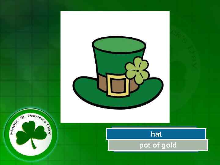 Great Job! hat pot of gold Try Again