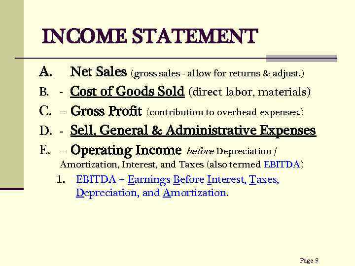 INCOME STATEMENT A. B. C. D. E. Net Sales (gross sales - allow for