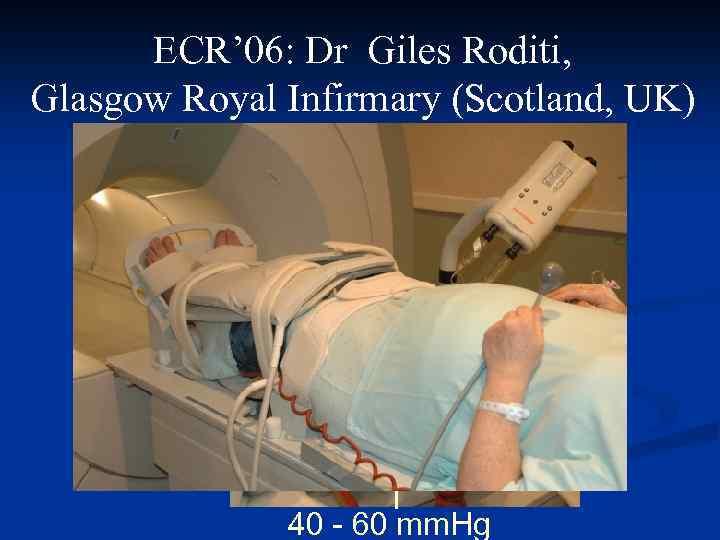 ECR' 06: Dr Giles Roditi, Glasgow Royal Infirmary (Scotland, UK) 40 - 60 mm.