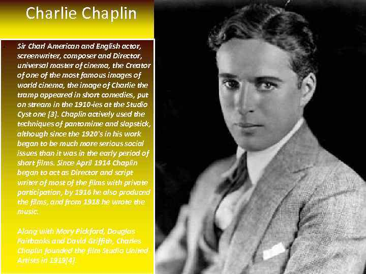 Charlie Chaplin • Sir Charl American and English actor, screenwriter, composer and Director, Для