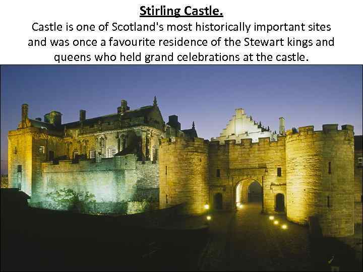 Stirling Castle is one of Scotland's most historically important sites and was once a