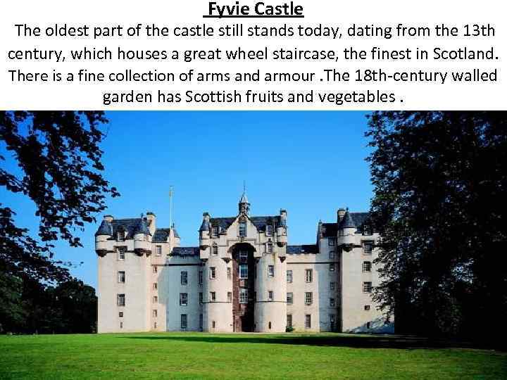 Fyvie Castle The oldest part of the castle still stands today, dating from the