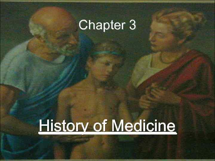 Chapter 3 History of Medicine