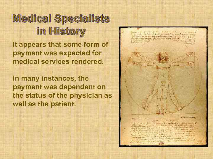 Medical Specialists in History It appears that some form of payment was expected for