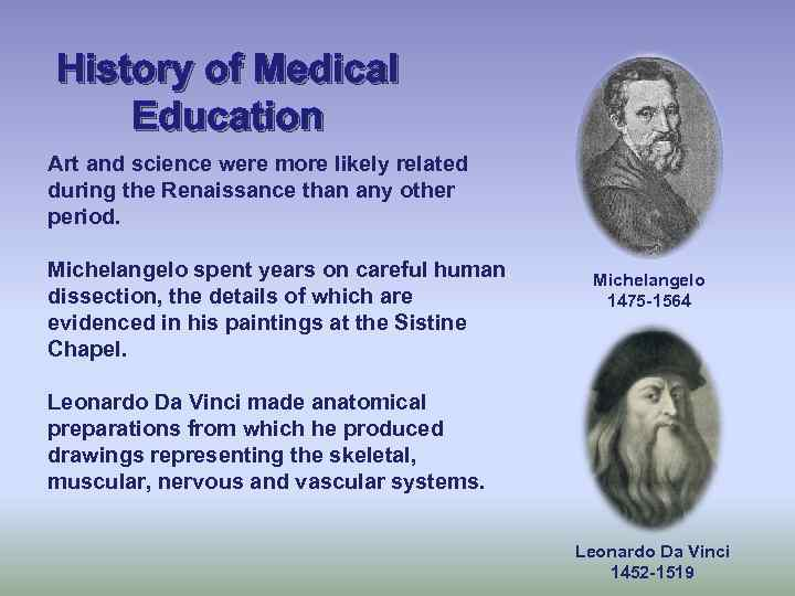 History of Medical Education Art and science were more likely related during the Renaissance
