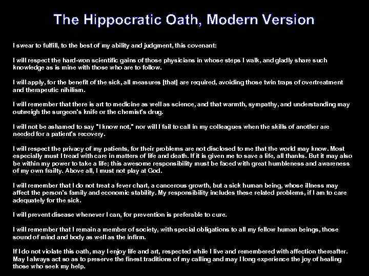 The Hippocratic Oath, Modern Version I swear to fulfill, to the best of my