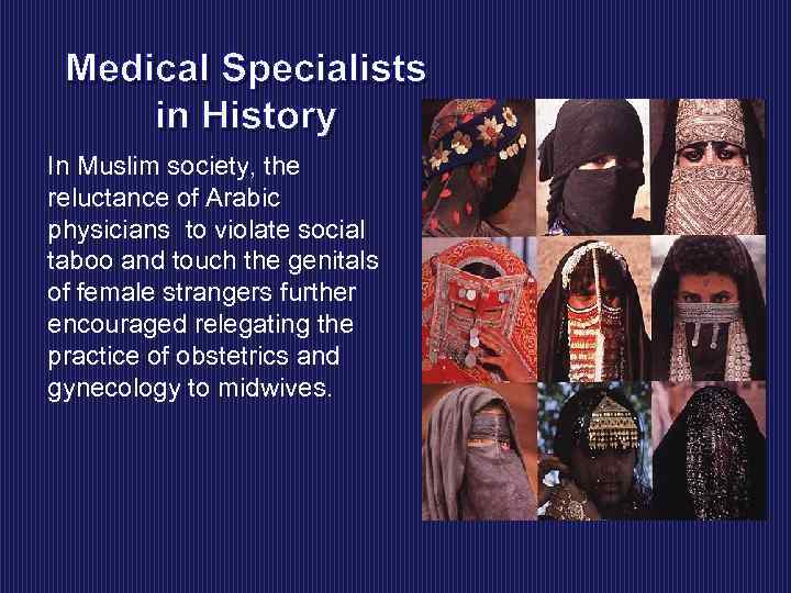 Medical Specialists in History In Muslim society, the reluctance of Arabic physicians to violate