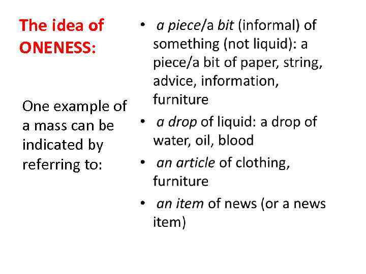 The idea of ONENESS: One example of a mass can be indicated by referring
