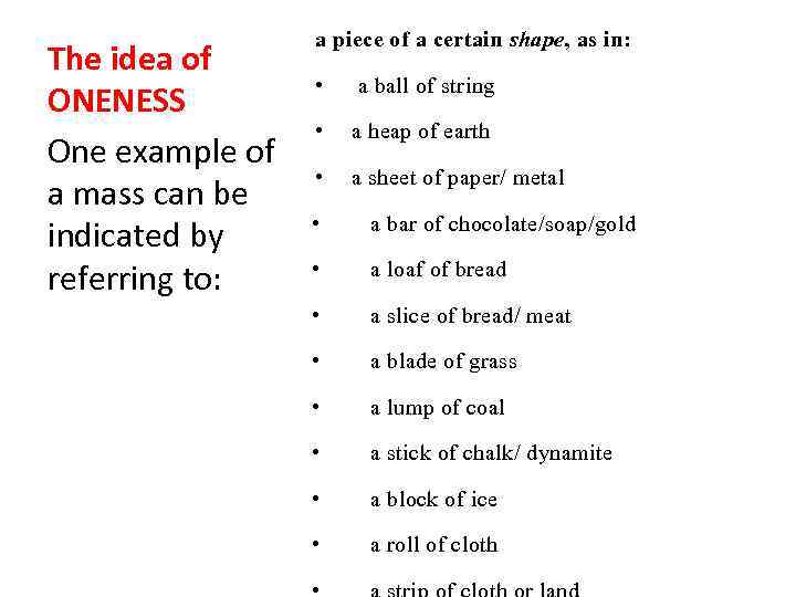 The idea of ONENESS One example of a mass can be indicated by referring