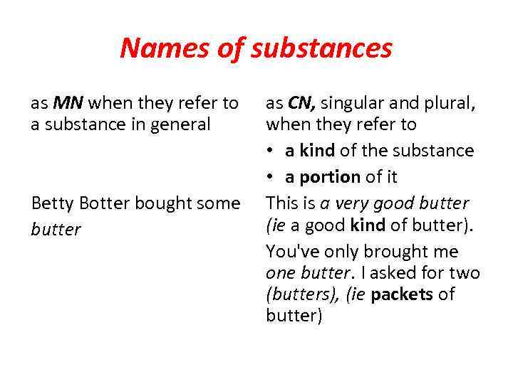 Names of substances as MN when they refer to a substance in general Betty