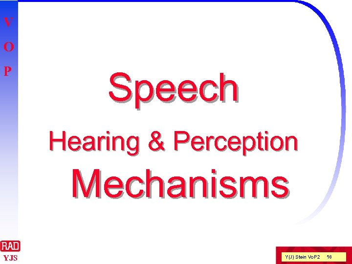 V O P Speech Hearing & Perception Mechanisms YJS Y(J) Stein Vo. P 2