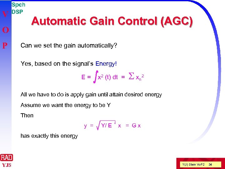V O P Spch DSP Automatic Gain Control (AGC) Can we set the gain