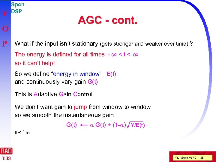 V Spch DSP AGC - cont. O P What if the input isn't stationary