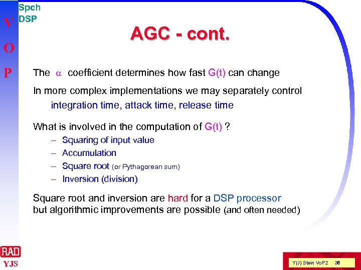 V Spch DSP AGC - cont. O P The a coefficient determines how fast