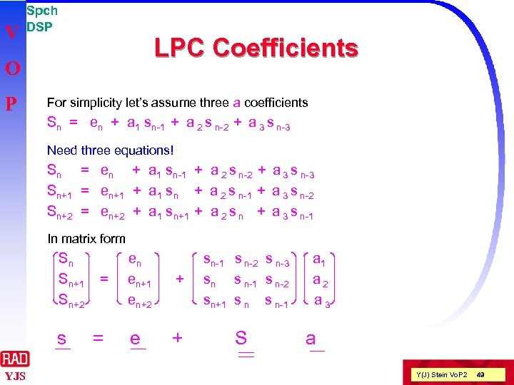 V Spch DSP LPC Coefficients O P For simplicity let's assume three a coefficients