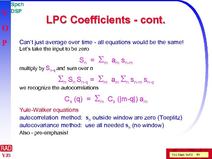 V O P Spch DSP LPC Coefficients - cont. Can't just average over time