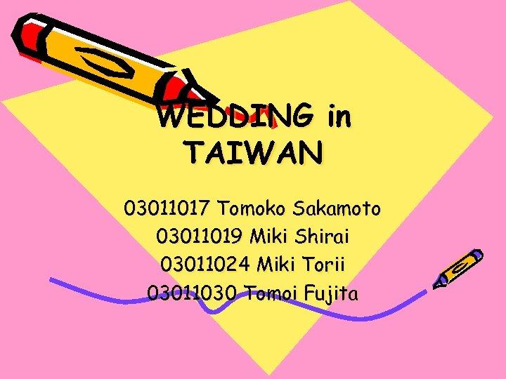 WEDDING in TAIWAN 03011017 Tomoko Sakamoto 03011019 Miki Shirai 03011024 Miki Torii 03011030 Tomoi