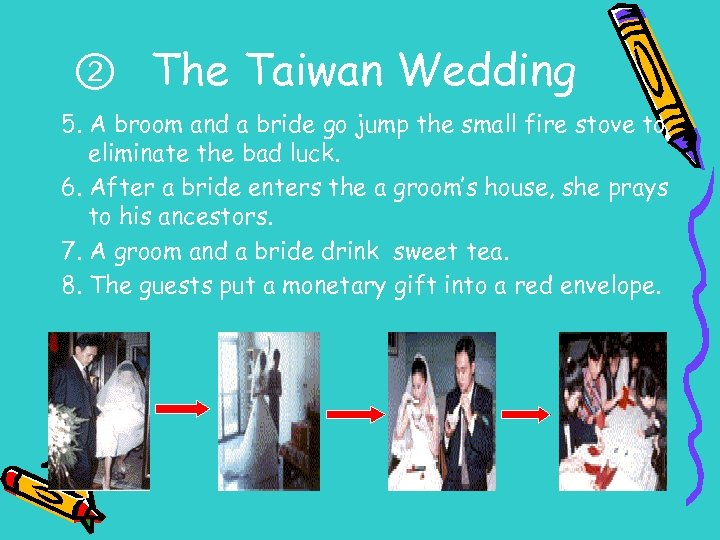 ②  The Taiwan Wedding 5. A broom and a bride go jump the small