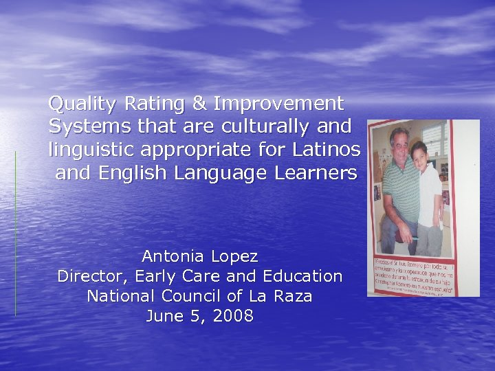 Quality Rating & Improvement Systems that are culturally and linguistic appropriate for Latinos and