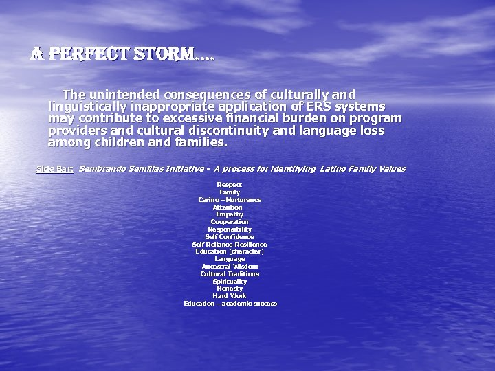 A Perfect Storm…. The unintended consequences of culturally and linguistically inappropriate application of ERS