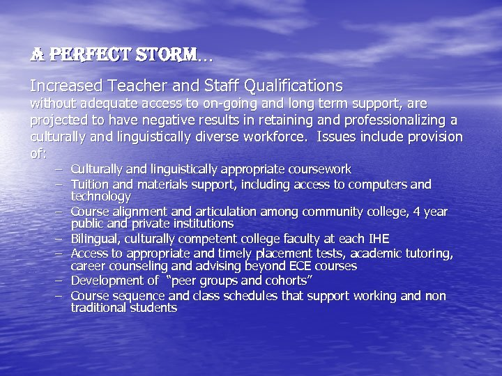 A Perfect Storm… Increased Teacher and Staff Qualifications without adequate access to on-going and