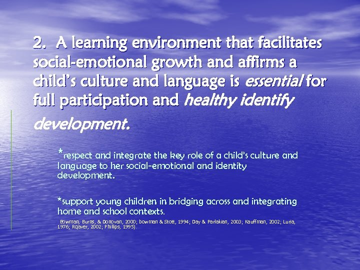 2. A learning environment that facilitates social-emotional growth and affirms a child's culture and