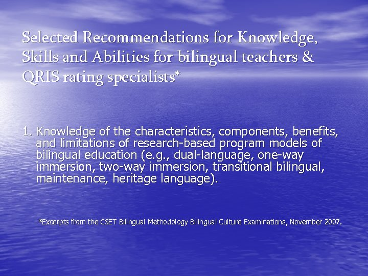 Selected Recommendations for Knowledge, Skills and Abilities for bilingual teachers & QRIS rating specialists*