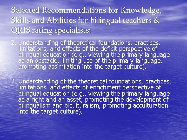 Selected Recommendations for Knowledge, Skills and Abilities for bilingual teachers & QRIS rating specialists: